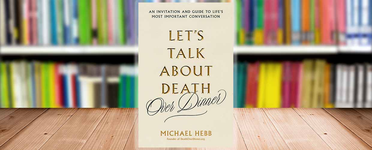 Book Cover, Let's Talk About Death (Over Dinner) © 2018 Da Capo LifeLong