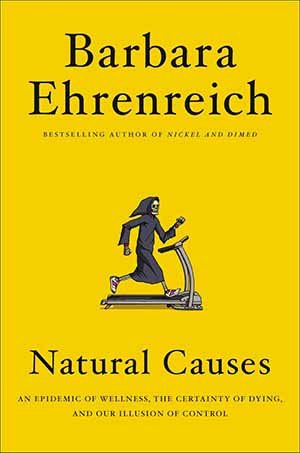 Cover of Natural Causes by Barbara Ehrenreich ©2018 Twelve