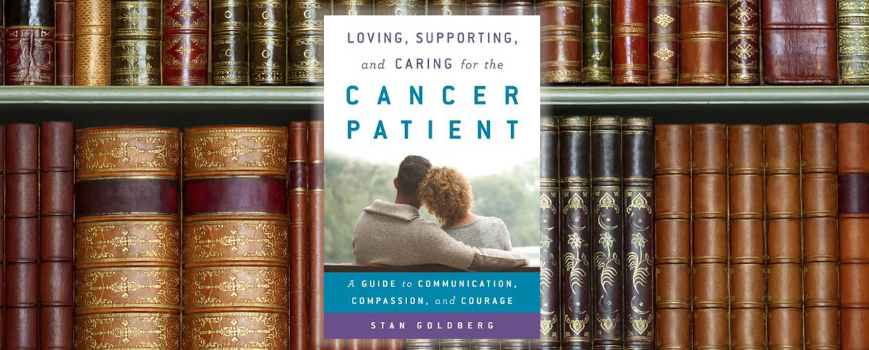 Loving, Supporting and Caring for the Cancer Patient © 2016 Rowman & Littlefield